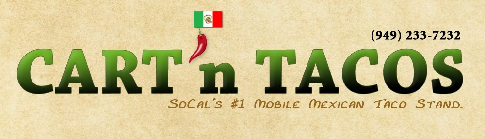 Cart'n Tacos | Mobile Catering Service - Orange County, CA